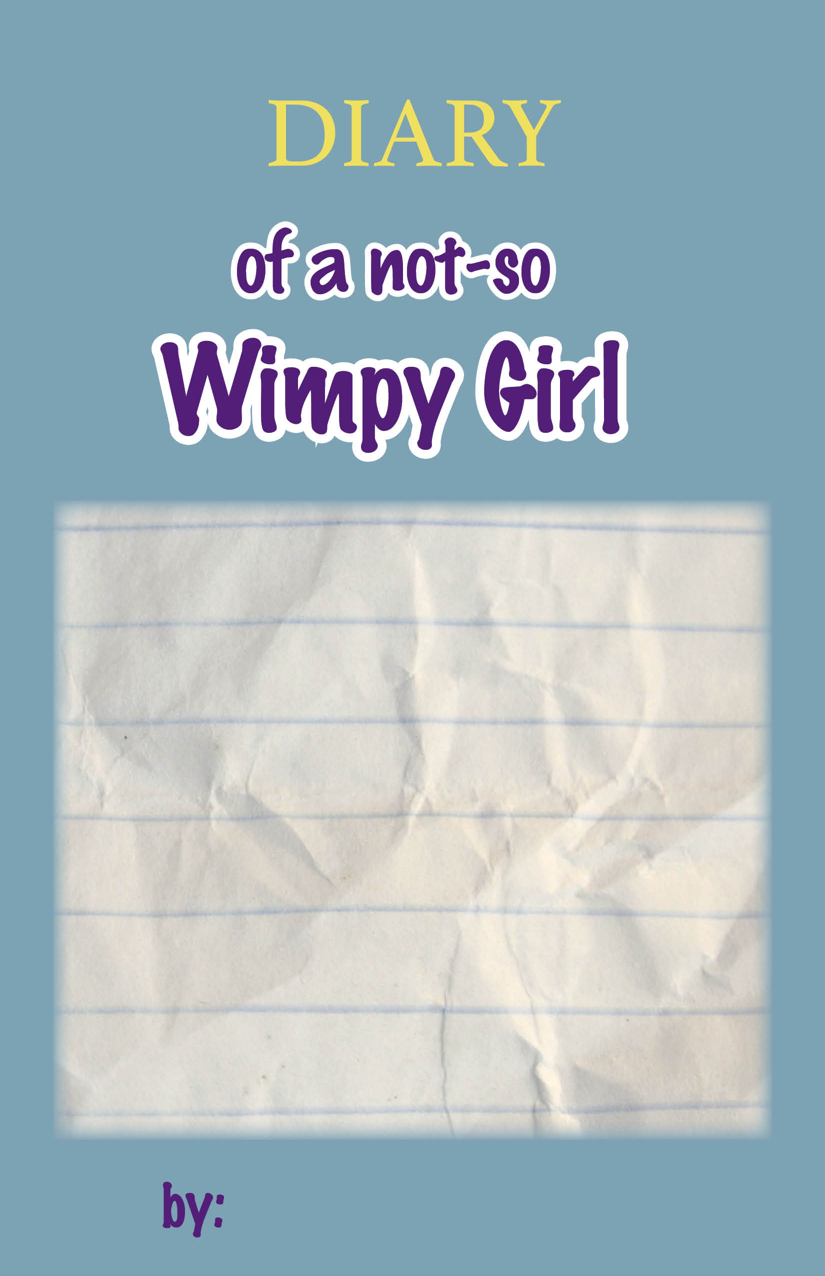 Diary Of An Interior Novice: Diary Of A Not So Wimpy Girl Cover Blank